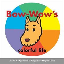 Bow-Wow's colorful life (Bow-Wow Book: All about Colors)-ExLibrary