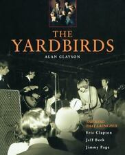 The Yardbirds: The Band That Launched Eric Clapton, Jeff Beck, and Jimmy Page