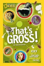 That's Gross!: Icky Facts That Will Test Your Gross-Out Factor National Geograp
