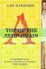 Alphas: Top of the Feud Chain 4 by Lisi Harrison (2011, Paperback)