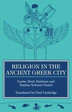Religion in the Ancient Greek City by Pauline S. Pantel and Louise B. Zaidman...