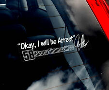 Marco Simoncelli - Car Sticker- 'OK, I will be Arrest' PROCEEDS TO CHARITY -TYP4