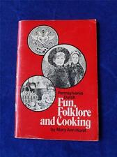 PENNSYLVANIA DUTCH FUN FOLKLORE AND COOKING RECIPE BOOK MARY ANN HORST SIGNED