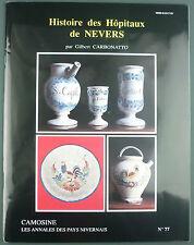CAMOSINE N°77 : HISTOIRE DES HOPITAUX DE NEVERS - ANNALES PAYS NIVERNAIS