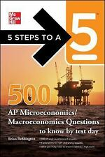5 Steps to a 5 500 AP* Microeconomics/Macroeconomics Questions to know/Test Day