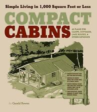 NEW - Compact Cabins: Simple Living in 1000 Square Feet or Less