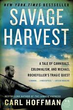 Savage Harvest: A Tale of Cannibals, Colonialism, and Michael Rockefeller's Trag