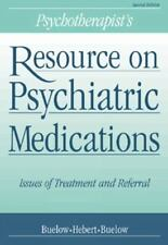 Psychotherapist's Resource on Psychiatric Medications: Issues of Treatment and R