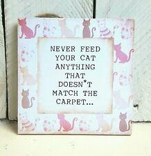 Handmade targa segno Regalo amante dei gatti DIVERTENTE citazione affermando animale frase NATALE