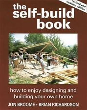 The Self-Build Book: How to Enjoy Designing and Building Your Own Home, Richards