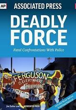 Deadly Force: Fatal Confrontations With Police
