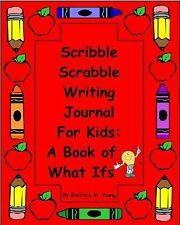 Scribble Scrabble Writing Journal for Kids Book of What Ifs by Beatrice M....