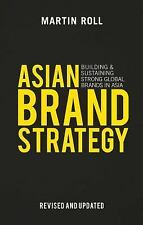 Asian Brand Strategy : Lessons for the Future from Asia's Best Brands by...
