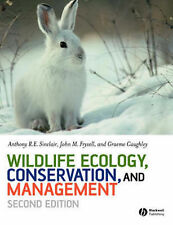 Wildlife Ecology, Conservation and Management by John Fryxell, Graeme Caughley