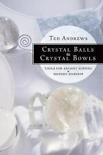 NEW - Crystal Balls & Crystal Bowls: Tools for Ancient Scrying & Modern Seership
