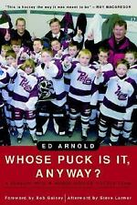 Whose Puck Is It, Anyway?: A Season with a Minor Novice Hockey Team