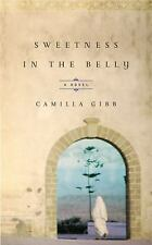 Sweetness in the Belly: A Novel Gibb, Camilla Hardcover