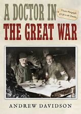 NEW - A Doctor in The Great War: Unseen Photographs of Life in the Trenches