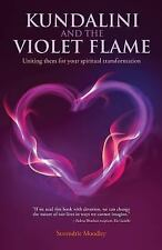 Kundalini and the Violet Flame : Uniting Them for Your Spiritual...