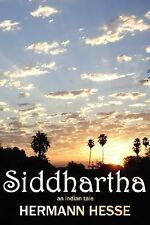 Siddhartha : An Indian Tale by Hermann Hesse (2007, Hardcover)