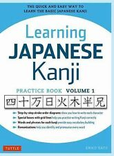Learning Japanese Kanji Practice Book Volume 1 : The Quick and Easy Way to...