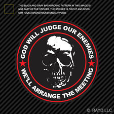 God Will Judge Our Enemies We'll Arrange The Meeting Sticker Die Cut Decal