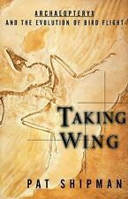 Taking Wing : Archaeopteryx and the Evolution of Bird Flight-ExLibrary