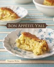 Bon Appetit, Y'all : Recipes and Stories from Three Generations of Southern...