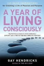 A Year of Living Consciously: 365 Daily Inspirations for Creating a Life of Pass