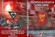 DVD LIVORNO-JUVENTUS 2006  (BAL,AUTONOMI,BRIGATE AUTONOME LIVORNESI,ULTRAS)