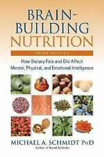 Excellent, Brain-Building Nutrition: How Dietary Fats and Oils Affect Mental, Ph