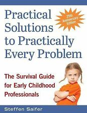 Practical Solutions to Practically Every Problem : The Survival Guide for...