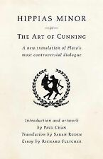 Hippias Minor or The Art of Cunning: A New Translation of Plato's Most Controver