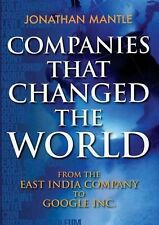 Companies That Changed the World : From the East India Company to Google by...