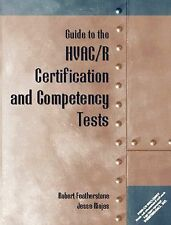 Guide to the HVAC/R Certification and Competency Tests by Robert Featherstone...
