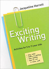 Exciting Writing: Activities for 5 to 11 year olds