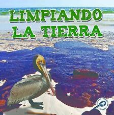 Limpiando la tierra  Cleaning Up the Earth (Tierra Verde Biblioteca De Descubrim