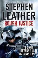 Stephen Leather Rough Justice (The 7th Spider Shepherd Thriller) Very Good Book