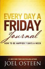 Every Day a Friday Journal: How to Be Happier 7 Days a Week, Osteen, Joel, Good