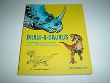 Draw-A-Saurus : Everything You Need to Know to Draw Your Favorite Dinosaurs New