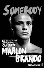 Somebody: The Reckless Life and Remarkable Career of Marlon Brando,Kanfer, Stefa