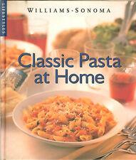 Williams-Sonoma Lifestyles - Classic Pasta at Home, 30  Authentic Recipes - HB