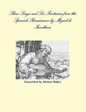 Three Songs and Six Fantasias from the Spanish Renaissance by Miguel de...