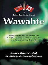 Wawahte: Indian Residential Schools