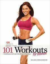 101 Workouts for Women : Everything You Need to Get a Lean, Strong and Fit Physi