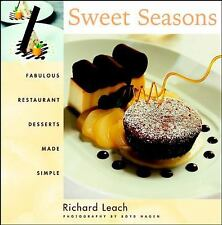 Sweet Seasons - Restaurant Desserts Made Simple - Richard Leach (HC.)