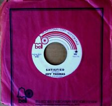 JEFF THOMAS - SATISFIED b/w BAD DAY THIS YEAR - BELL 45 - PROMO COPY - 1970