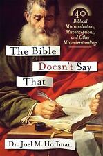 The Bible Doesn't Say That : 40 Biblical Mistranslations, Misconceptions, and...