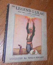1926 Vintage Book Legend of the Lilac and Other Fairy Flowers ill. Willy Pogany