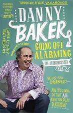 Going off Alarming: The Autobiography: Volume 2 by Danny Baker (Paperback, 2015)